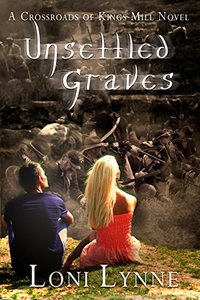 Unsettled Graves: A Crossroads of Kings Mill Novel (The Crossroads of Kings Mill Book 3)