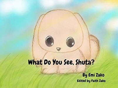 What Do You See, Shuta?: Shuta and his garden friends (Shuta and Me Book 2) - Published on Apr, 2020