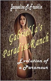 Gabriella's Paradise Ranch: The Evolution of a Paramour