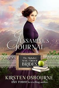 Jessamine's Journal (The Alphabet Mail-Order Brides Book 10) - Published on Jan, 2019