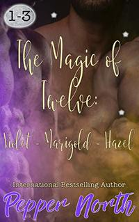 The Magic of Twelve: Violet, Marigold, Hazel