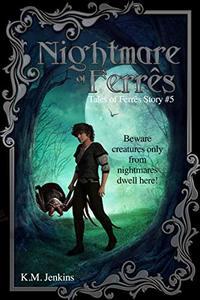 Nightmare of Ferrês (Tales of Ferrês Book 5) - Published on Sep, 2019