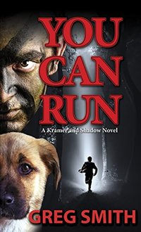 You Can Run: A Kramer and Shadow Crime Novel (A Kramer and Shadow Action Crime Series Book 2)