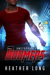Unstoppable (Boomers Book 3)
