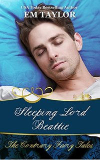 Sleeping Lord Beattie (The Contrary Fairy Tales Book 1) - Published on Nov, 2017