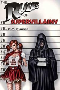 The Rules of Supervillainy (The Supervillainy Saga Book 1)