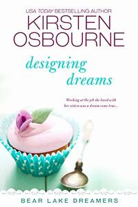Designing Dreams (Bear Lake Dreamers Book 3) - Published on Sep, 2019