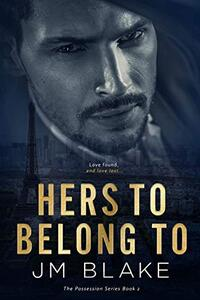 Hers To Belong To (The Possession Series Book 2)