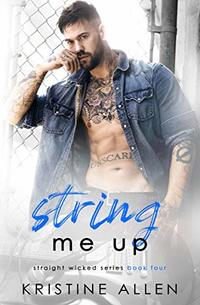 String Me Up: A Straight Wicked Novel - Published on Jun, 2019