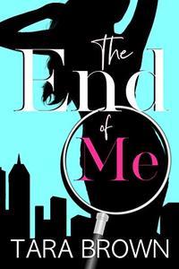 The End of Me: The Single Lady Spy 1 (The Single Lady Spy Series)