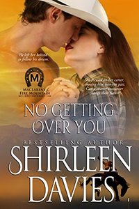 No Getting Over You (MacLarens of Fire Mountain Contemporary Book 7) - Published on Jan, 2016