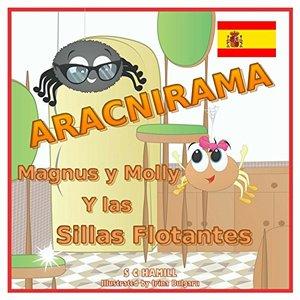 ARACNIRAMA. MAGNUS y MOLLY y las SILLAS FLOTANTES: Libro de fotos para niños (Spanish Edition)