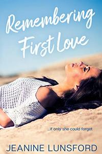 Remembering First Love (The Rivera Sisters Series Book 1)