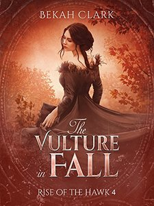 The Vulture in Fall (Rise of the Hawk Book 4) - Published on May, 2017