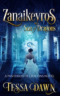 Zanaikeyros – Son of Dragons (Pantheon of Dragons Book 1)