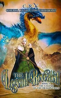 The Legend: Revealed (The Legend of The Dragon Child Book 2)