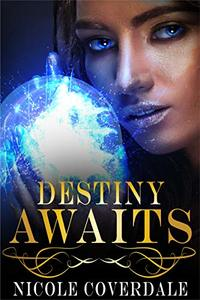 Destiny Awaits (The Wiccan Way Book 1) - Published on Sep, 2018