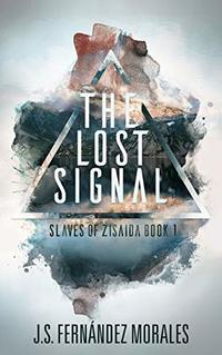 The Lost Signal (Slaves of Zisaida Book 1)
