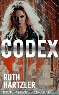 Codex: Archaeological Thriller (Relic Hunters Taskforce Book 3) - Published on Mar, 2020