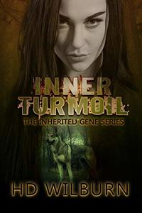 Inner Turmoil (The Inherited Gene Book 2) - Published on Jul, 2020