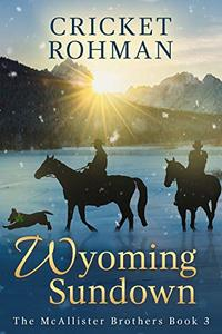 Wyoming Sundown (The McAllister Brothers Book 3)