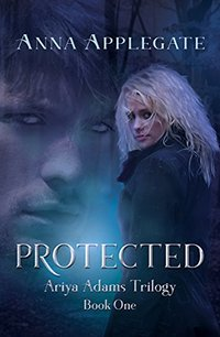 Protected (Book 1 in the Ariya Adams Trilogy)