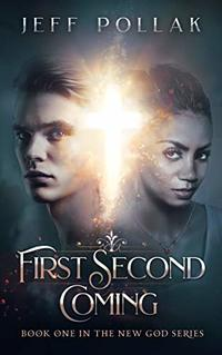 First Second Coming (The New God Series Book 1) - Published on Aug, 2020