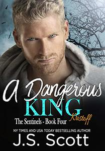 A Dangerous King ~ Kristoff (The Sentinels Book 4)