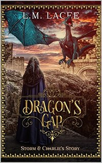 DRAGON'S GAP: (Book 3) A Fantasy Paranormal Romance Series: Storm and Charlie's Story
