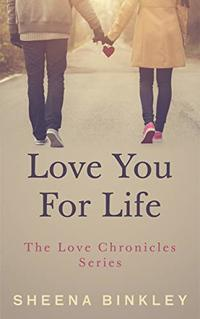 Love You For Life (The Love Chronicles Book 4) - Published on Sep, 2019