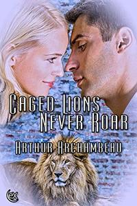 Caged Lions Never Roar