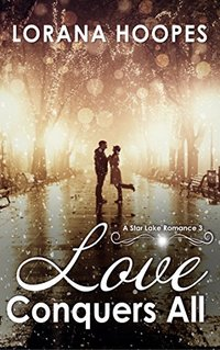 Love Conquers All: A Star Lake Romance #3