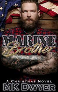 Marine Brother: A Christmas Novel (Melrose Lane Book 2) - Published on Dec, 2018