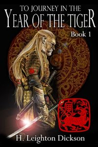 To Journey in the Year of the Tiger (Tails from the Upper Kingdom Book 1)