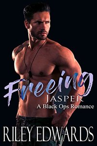 Freeing Jasper: A Black Ops Romance (The 707 Freedom Series Book 2)