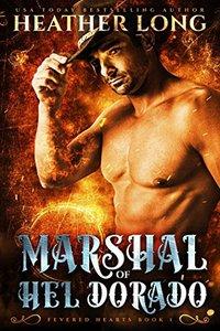 Marshal of Hel Dorado (Fevered Hearts Book 1)