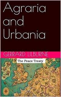 Agraria and Urbania