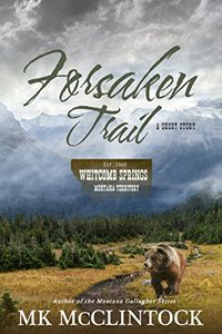 Forsaken Trail (Short Story) (Whitcomb Springs) - Published on Apr, 2018
