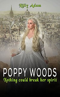 POPPY WOODS: Nothing could break her spirit