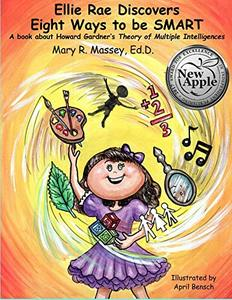 Ellie Rae Discovers Eight Ways to be SMART: A book about Howard Gardner's Theory of Multiple Intelligences (SMART Parts) (Volume 1)