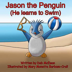 Jason the Penguin: (He Learns to Swim)