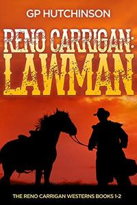 Reno Carrigan: Lawman: The Reno Carrigan Westerns Books 1-2 - Published on Jul, 2020