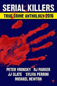 3rd SERIAL KILLERS True Crime Anthology (Annual True Crime Collection)