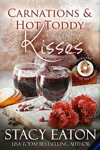 Carnations and Hot Toddy Kisses (Heart of the Family Book 4) - Published on Oct, 2019