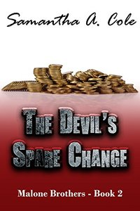 The Devil's Spare Change: Malone Brothers Book 2