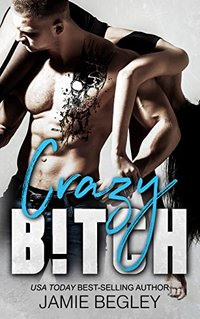 Crazy B!tch (Biker Bitches Book 5)