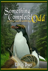 Something Completely Odd: poems and ramblings