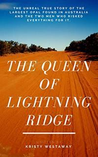 The Queen of Lightning Ridge