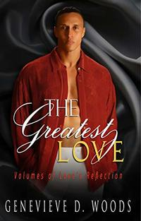 The Greatest Love: Volumes of Love Reflections