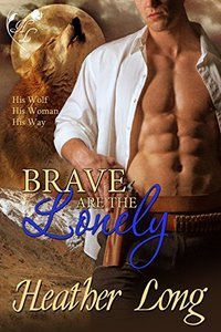 Brave are the Lonely (Fevered Hearts Book 2)